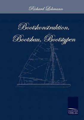 Bootskonstruktion, Bootsbau, Bootstypen (Paperback)