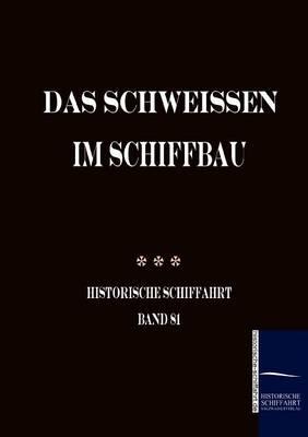 Das Schweissen Im Schiffbau (Paperback)