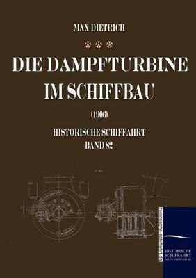 Die Dampfturbine Im Schiffbau (Paperback)