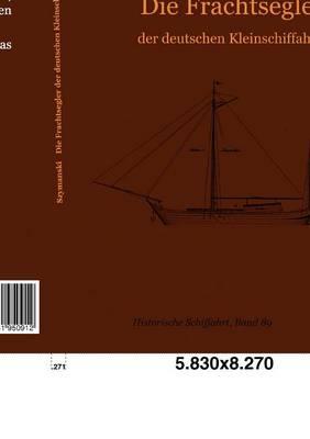 Die Frachtsegler Der Deutschen Kleinschiffahrt (Paperback)