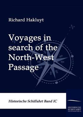 Voyages in Search of the North-West Passage (Paperback)