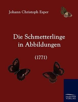 Die Schmetterlinge in Abbildungen (1771) (Paperback)