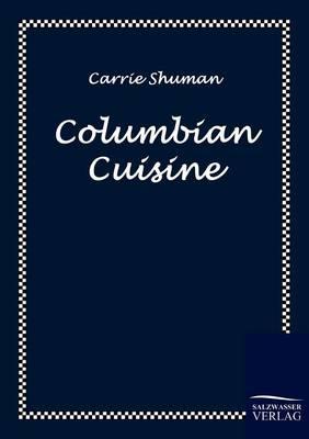 Columbian Cuisine (Paperback)