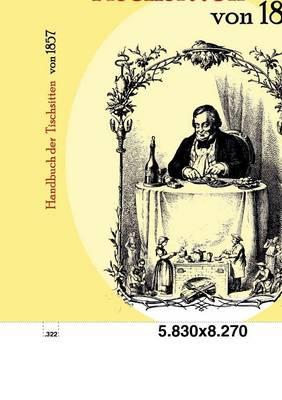 Handbuch Der Tischsitten Von 1857 (Paperback)