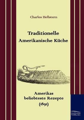 Traditionelle Amerikanische K Che (Paperback)