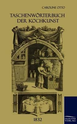 Taschenworterbuch Der Kochkunst (1832) (Paperback)