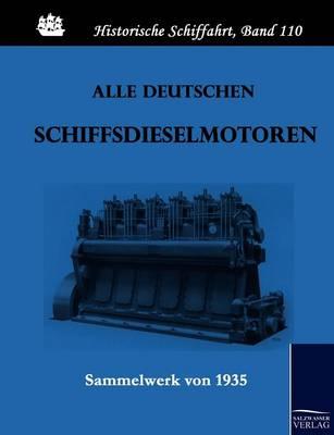 Alle Deutschen Schiffsdieselmotoren (Paperback)