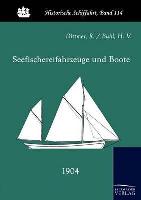 Seefischereifahrzeuge Und Boote (1904) (Paperback)