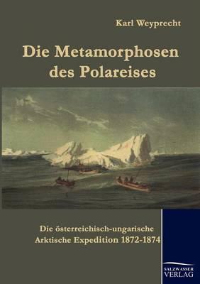 Die Metamorphosen Des Polareises (Paperback)