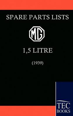 Spare Parts List for the MG 1 1/2 Litre (1939) (Paperback)
