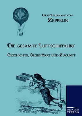 Die Gesamte Luftschiffahrt (Paperback)
