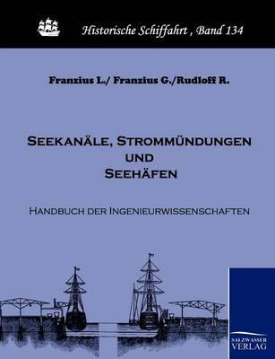 Seekanale, Strommundungen Und Seehafen (Paperback)