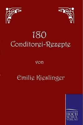 180 Conditorei-Rezepte (Paperback)