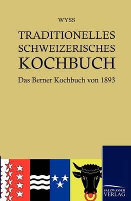 Traditionelles Schweizerisches Kochbuch (Paperback)