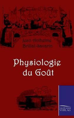 Physiologie Du Gout (Hardback)