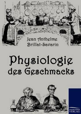 Physiologie Des Geschmacks (Paperback)
