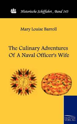 The Culinary Adventures of a Naval Officer's Wife (Paperback)