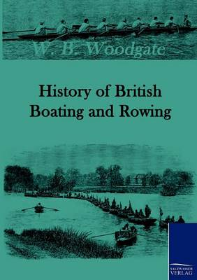 History of British Boating and Rowing (Paperback)
