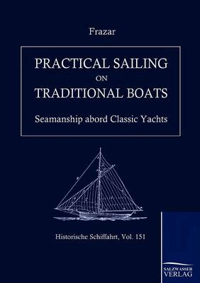 Practical Sailing on Traditional Boats (Paperback)