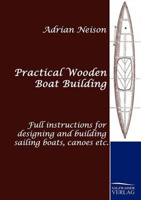 Practical Wooden Boat Building (Paperback)