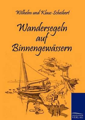 Wandersegeln Auf Binnengewassern (Paperback)