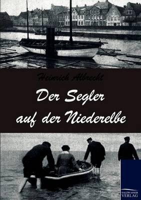 Der Segler Auf Der Niederelbe (Paperback)