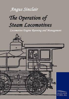The Operation of Steam Locomotives (Paperback)