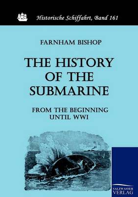 The History of the Submarine from the Beginning Until Wwi (Paperback)