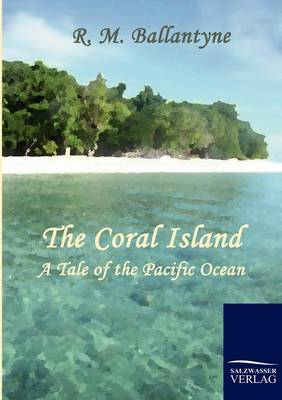 The Coral Island (Paperback)