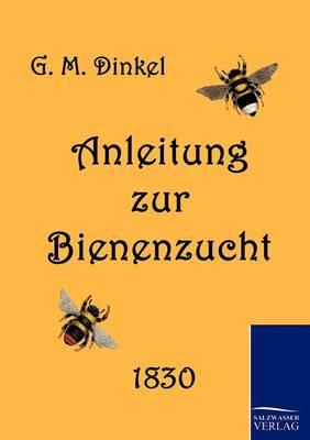 Anleitung Zur Bienenzucht (Paperback)