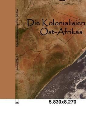 Die Kolonialisierung Ost-Afrikas (Paperback)