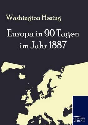 Europa in 90 Tagen Im Jahr 1887 (Paperback)