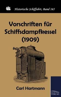 Vorschriften Fur Schiffsdampfkessel (1909) (Paperback)