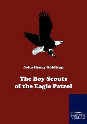 The Boy Scouts of the Eagle Patrol (Paperback)
