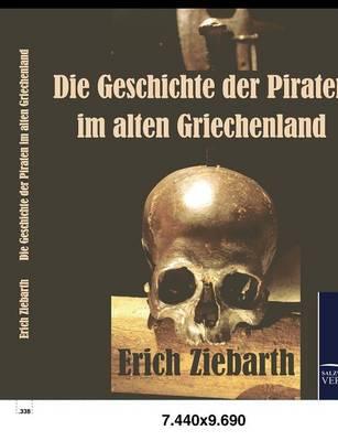 Die Geschichte Der Piraten Im Alten Griechenland (Paperback)