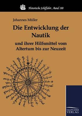 Die Entwicklung Der Nautik Und Ihrer Hilfsmittel Vom Altertum Bis Zur Neuzeit (Paperback)