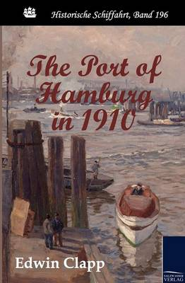 The Port of Hamburg in 1910 (Paperback)
