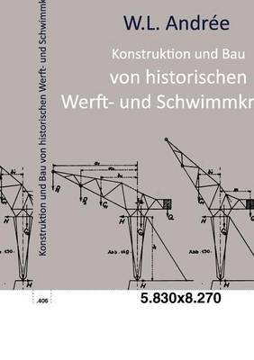 Konstruktion Und Bau Von Historischen Werft- Und Schwimmkranen (Paperback)