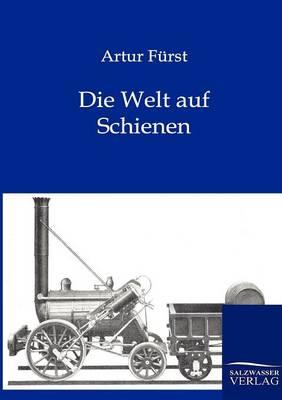 Die Welt Auf Schienen (Paperback)