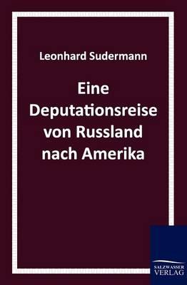Eine Deputationsreise Von Russland Nach Amerika (Paperback)