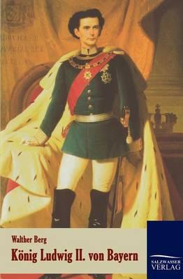 Konig Ludwig II. Von Bayern (Paperback)