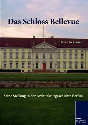 Das Schloss Bellevue (Paperback)