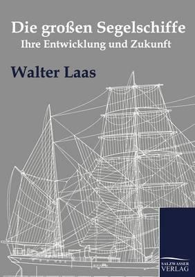 Die Gro En Segelschiffe (Paperback)