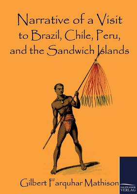 Narrative of a Visit to Brazil, Chile, Peru, and the Sandwich Islands (Paperback)
