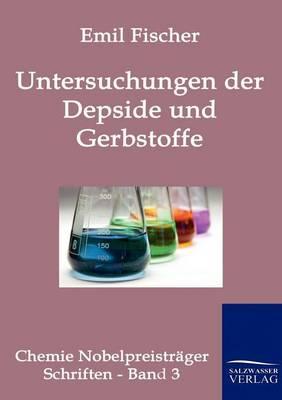 Untersuchungen Uber Depside Und Gerbstoffe (Paperback)