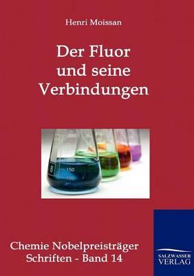 Der Fluor Und Seine Verbindungen (Paperback)