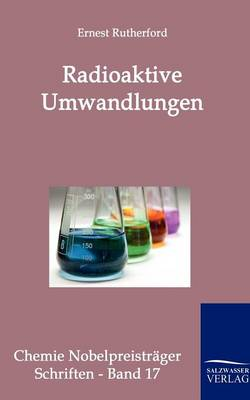 Radioaktive Umwandlungen (Paperback)