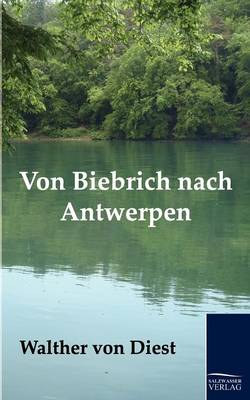 Von Biebrich Nach Antwerpen (Paperback)