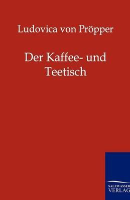 Der Kaffee- Und Teetisch (Paperback)