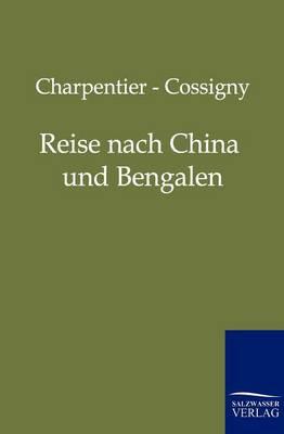 Reise Nach China Und Bengalen (Paperback)